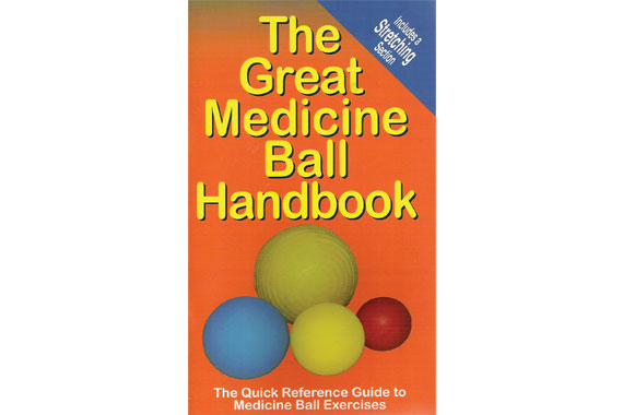 The Great Medicine Ball Exercise Handbook